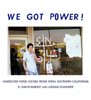 WE GOT POWER! Hardcore Punk Scenes From 1980s Southern California: by David Markey and Jordan Schwartz