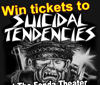 Win tickets to Suicidal Tendencies
