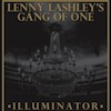 Lenny Lashley's Gang of One - Illuminator