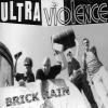 Ultra Violence - Brick Rain review