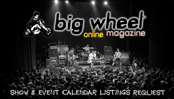 Big Wheel Online Magazine Show and Events Calender