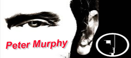 Show Preview: Peter Murphy Celebrates 35 Years of Bauhaus - at The Fonda Theatre - Los Angeles, CA - July 26-27, 2013